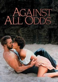 Against All Odds -- Rachel Ward and Jeff Bridges