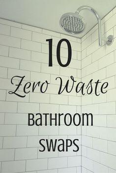 Zero Waste Nerd: 10 Zero Waste Bathroom Swaps