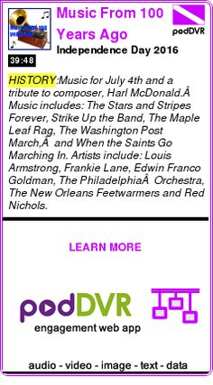 #HISTORY #PODCAST  Music From 100 Years Ago    Independence Day 2016    LISTEN...  http://podDVR.COM/?c=c7215822-5066-daf4-829f-65394622a3d1