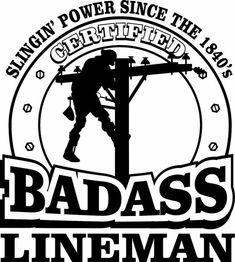 Lineman T-Shirt Certified BadAss Lineman Slingin Power Since the Utility Lineman Love, Power Lineman, Journeyman Lineman, 1st Responders, Monogram Shirts, Love You, My Love, Proud Of Me, Vinyls