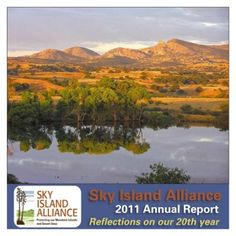 Sky Island Alliance is a grassroots organization dedicated to the protection and restoration of the rich natural heritage of native species and habitats in the Sky Island region of the southwestern United States and northwestern Mexico.
