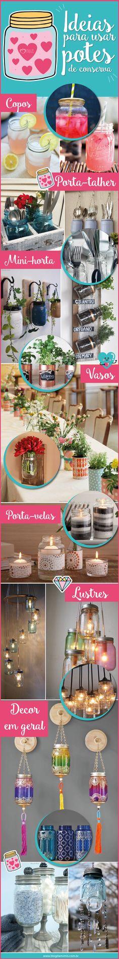 Usar potes de conserva na decoração está em alta, sem falar que é uma ideia sustentável! Os potes que antes eram reutilizados sem muita criatividade ou acabavam indo direto para o lixo, hoje viram desde copo de suco a lustres…