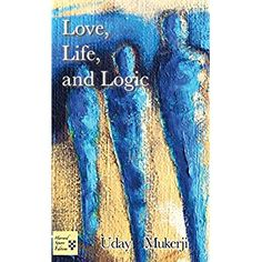 """#BookReview of #LoveLifeandLogic from #ReadersFavorite - https://readersfavorite.com/book-review/love-life-and-logic  Reviewed by Arya Fomonyuy for Readers' Favorite  """"School, career, and family: maybe they're all as important in life as breathing. But isn't living more than breathing in and out?"""" Love, Life, and Logic: A Literary Fiction by Uday Mukerji is a young man's odyssey to uncover the meaning of life, a story that unfolds through very beautiful settings, taking the reader through…"""