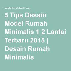 5 Tips Desain Model Rumah Minimalis 1 2 Lantai Terbaru 2015 | Desain Rumah Minimalis