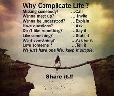 Daily quotes we just have one life, keep it simple ~ inspirational quotes pictures - Collection Of Inspiring Quotes, Sayings, Images Daily Quotes, Best Quotes, Favorite Quotes, Life Quotes, Random Quotes, Mood Quotes, Motivation Quotes, Why Complicate Life, Simple Inspirational Quotes