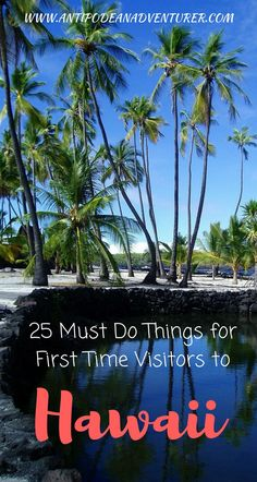 25 must do things for first time visitors to Hawaii! #Hawaii