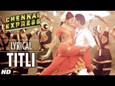 Titli, from Chennai Express, playback by Chinmayi & Gopi Sunder, written by Vishal-Shekhar, picturized on Shahrukh Khan & Deepika Padukone
