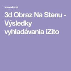3d Obraz Na Stenu - Výsledky vyhladávania iZito