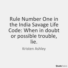 Rule Number One in the India Savage Life by Kristen Ashley | Quote ...