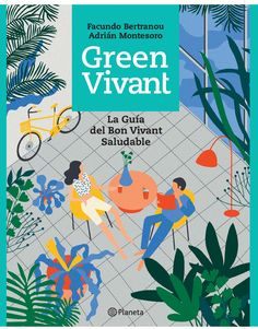 Green Vivant https://www.saboresquematan.net/green-vivant/  #FoodFlock #GreenVivant #autoayuda #editorialplaneta #alimentacionsaludable