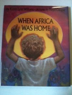Have to find this book! When Africa Was Home by Williams http://www.amazon.com/dp/0531059251/ref=cm_sw_r_pi_dp_JNl7ub1ZD19MM