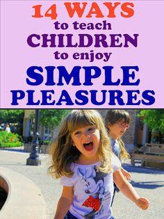14 Ways to teach Children to Enjoy Simple Pleasures
