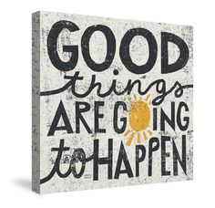 Good Things Are Going to Happen Creative Art Canvas from Laural Home