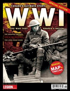 WWI Special Issue Publication - Experience 'Canada's Ultimate Story' like never before! It was supposed to be the war to end all wars but the Great War was the most brutal era in Canadian history. This 100-page book includes a stunning overview map of the Western Front, a dynamic calendar of the most crucial events, and some of the most amazing, rarely-seen photographs of the action. Canadian History, Wwi, Battle, Photographs, Calendar, Public, Canada, Action, Events