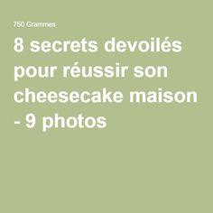 8 secrets devoilés pour réussir son cheesecake maison -
