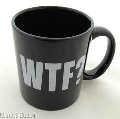 WTF? Coffee Mug by M Ware W.T.F.