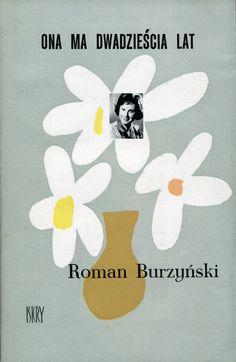 """""""Ona ma dwadzieścia lat"""" Roman Burzyński Cover by Janusz Stanny Published by Wydawnictwo Iskry 1964"""