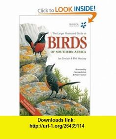 Larger Illustrated Guide to Birds of Southern Africa (9781770072435) Norman Arlott, Phil Hockey, Ian Sinclair, Peter Hayman , ISBN-10: 1770072438  , ISBN-13: 978-1770072435 ,  , tutorials , pdf , ebook , torrent , downloads , rapidshare , filesonic , hotfile , megaupload , fileserve