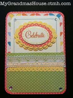 This card is made with the Close To My Heart 'Dotty for You' paper pack and the Art Philosophy Cricut cartridge.
