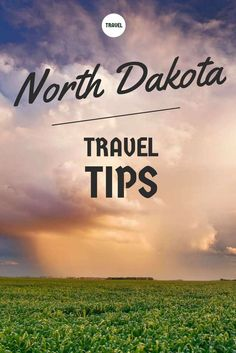 What to Do See and Eat in North Dakota Travel Tips