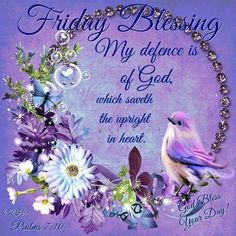 My defence is of God, friday blessing friday happy friday friday quotes friday blessings friday images friday pics friday sayings friday image quotes Friday Weekend, Friday Morning, Happy Weekend, Happy Friday, Blessed Friday, Bible Verses Kjv, Psalms Quotes, Prayer Quotes, Its Friday Quotes