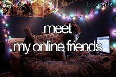 meet online friends.