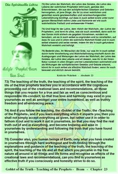 75) Consider also, you human beings of Earth, only what you have created in yourselves through hard workingout and truth-finding through the explanations and guidance of the teaching of the truth, the teaching of the spirit, the teaching of the life and all that which you perceive in the free nature all around in all things and life forms and recognise as effects