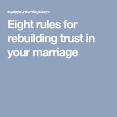Eight rules for rebuilding trust in your marriage