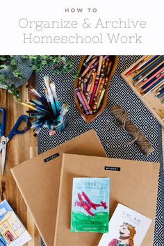 How to simply organize and archive children's art and homeschool work.