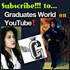 """#Subscribe to my #YouTube Channel """"Graduates World"""" Thank You!  https://www.youtube.com/channel/UCGRmAjfPYB4HsuuQkb0d87A"""