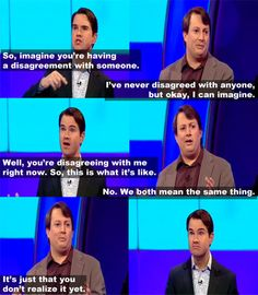 Jimmy Carr and David Mitchell are hilarious.