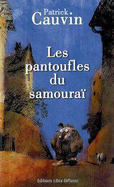 Les pantoufles du samouraï / Patrick Cauvin