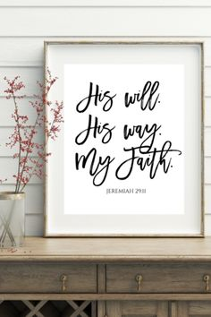 """""""His Will. His Way. My Faith."""" Christian Printable Maybe add my trust instead?"""
