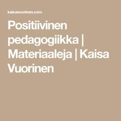 Positiivinen pedagogiikka | Materiaaleja | Kaisa Vuorinen School Classroom, Classroom Ideas, Primary School, Special Education, Assessment, Art For Kids, Kindergarten, Mindfulness, Positivity