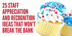 25 Staff Appreciation and Recognition Ideas That Won't Break The Bank