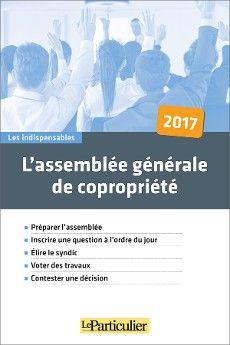 L'assemblée générale de copropriété, Le Particulier Editions, février 2017