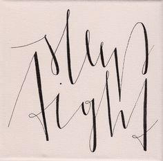 """""""sleep tight"""", rosé, 15x15cm, € 16,- Sleep Tight, Calligraphy, Shopping, Drawing Rooms, Lettering, Calligraphy Art, Letter Writing"""