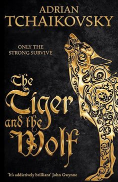 The Tiger and the Wolf, by Adrian Tchaikovsky