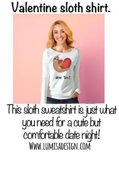 Do you love Valentine's Day and sloths just like me? That's why I made this cute valentine sloth shirt! It's perfect for a comfy date night, don't you think? It comes in 3 different colors. Click this link to get your valentine sloth shirt, and personalize it with your own unique text!  #sloth #sloths #valentinesloth #slothsweatshirt #cutesloth