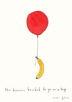 the banana decided to go on a trip - by Marc Johns