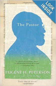 The Pastor: A Memoir: Eugene H. Peterson (Ecclesiology & Mission)