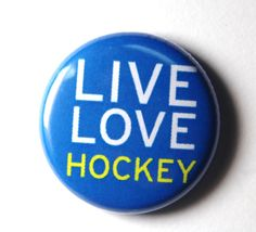 Live Love Hockey Blue Hockey Button  PIN or MAGNET by snottub, $1.25