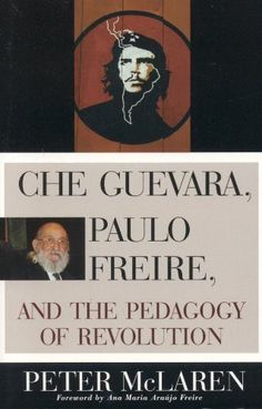 Amazon.com: Che Guevara, Paulo Freire, and the Pedagogy of Revolution (Culture and Education Series) eBook: Peter McLaren: Kindle Store
