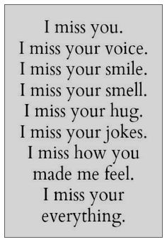 "I miss your hand in mine, your soul intertwined. I miss your kiss and feelings of bliss. I know what I must do but then I can't because I miss you :""("
