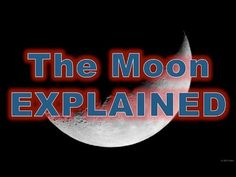 Flat Earth  - The Moon Explained 100% he kind of has a potty mouth    but informative