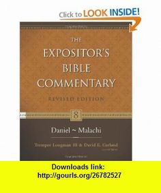 Daniel--Malachi (Expositors Bible Commentary, The) (9780310268932) Tremper Longman III, David E. Garland, Andrew E. Hill, M. Daniel Carroll, Richard D. Patterson, Thomas E. McComiskey, Carl E. Armerding, John H. Walton, Larry L. Walker, Eugene H. Merrill, Kenneth L. Barker , ISBN-10: 0310268931  , ISBN-13: 978-0310268932 ,  , tutorials , pdf , ebook , torrent , downloads , rapidshare , filesonic , hotfile , megaupload , fileserve