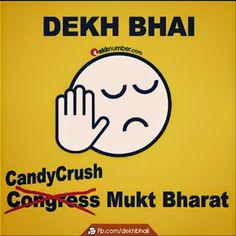 Dekh Bhai, Candy Crush Mukt Bharat Chahiye.