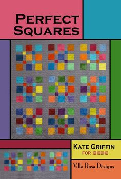 Perfect Squares quilt pattern by Kate Griffin for Villa Rosa Designs