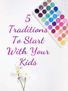 In the busy world, it's so hard to carve out time for quality family moments. Here are 5 Traditions To Start With Your Kids.