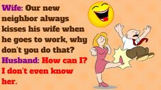 Women Jokes, New Neighbors, Kissing Him, Going To Work, I Can, Thats Not My, Husband, Memes, Meme